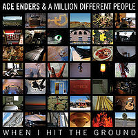 Ace Enders - When I Hit The Ground