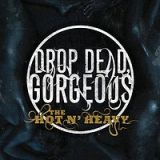 Drop Dead Gorgeous - The Hot N' Heavy