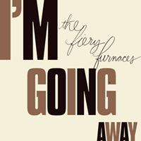 The Fiery Furnaces - I'm Going Away