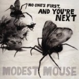 Modest Mouse - No One's First And You're Next
