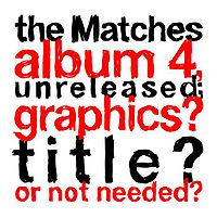 The Matches - album 4
