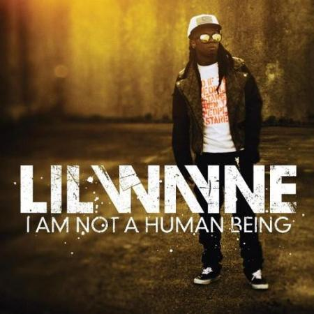 "REVIEW: Lil Wayne – ""I Am Not A Human Being"""