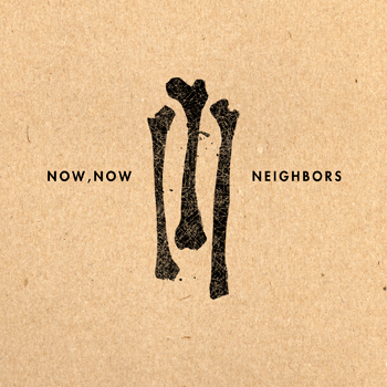 "REVIEW: Now, Now Every Children – ""Neighbors"""