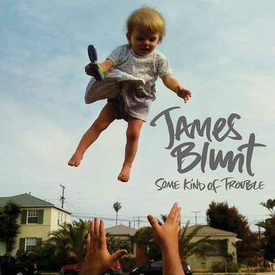 "REVIEW: James Blunt – ""Some Kind Of Trouble"""