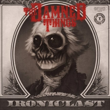 "REVIEW: The Damned Things – ""Ironiclast"""