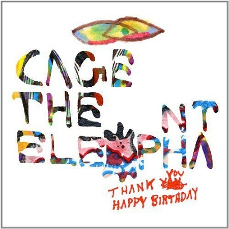 "REVIEW: Cage The Elephant – ""Thank You Happy Birthday"""