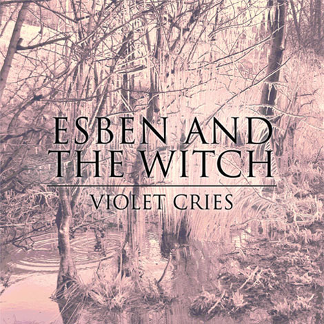 "REVIEW: Esben & The Witch – ""Violet Cries"""