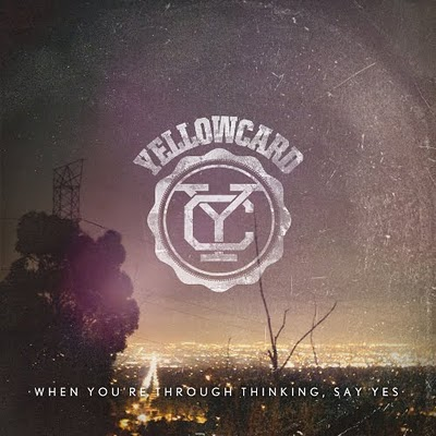 "REVIEW: Yellowcard – ""When You're Through Thinking.."""