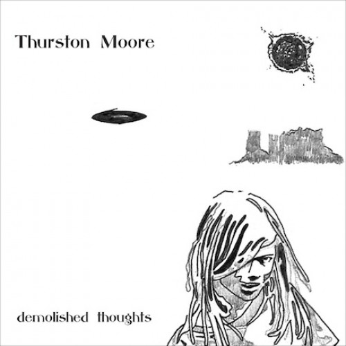 "REVIEW: Thurston Moore – ""Demolished Thoughts"""