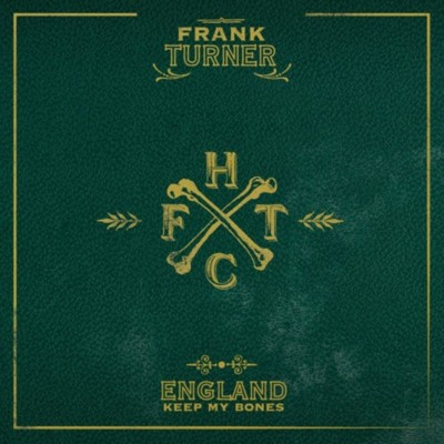 "REVIEW: Frank Turner – ""England Keep My Bones"""