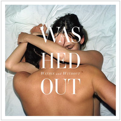 "REVIEW: Washed Out – ""Within And Without"""