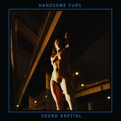 "REVIEW: Handsome Furs – ""Sound Kapital"""