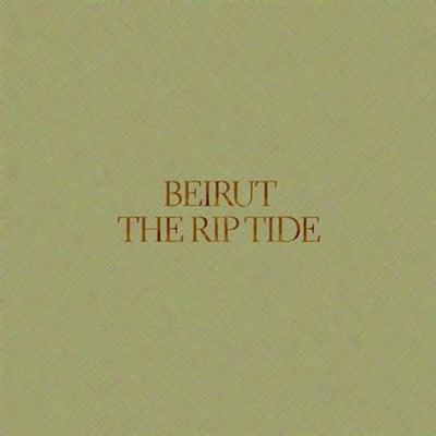 "REVIEW: Beirut – ""The Rip Tide"""