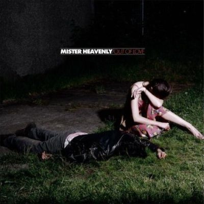 "REVIEW: Mister Heavenly – ""Out Of Love"""