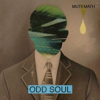 """REVIEW: Mutemath – """"Odd Soul"""""""